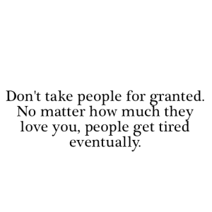 Dont-Take-People-For-Granted-Love-quote-pictures